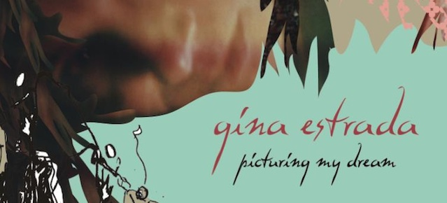 "OUT NOW: Gina Estrada's ""Picturing My Dream"" Album"